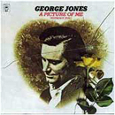 George Jones: 'A Picture of Me (Without You)' (Epic Records, 1972)