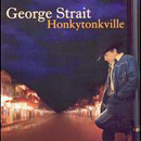 George Strait: 'Honkytonkville' (MCA Records, 2003)