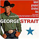 George Strait: 'Latest Greatest Straitest Hits' (MCA Records, 2000)