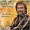 Gene Watson: 'In Other Words' (Broadland International Records / Mercury Canada, 1992)