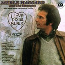 Merle Haggard: 'I Love Dixie Blues' (Capitol Records, 1973)