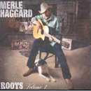 Merle Haggard: 'Roots, Volume 1' (ANTI-Epitaph Records, 2001)