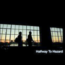 Halfway To Hazard (David Tolliver and Chad Warrix): 'Halfway To Hazard' (Mercury Nashville Records / Style Sonic, 2007)