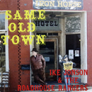 Ike Jonson & Roadhouse Rangers: 'Same Old Town' (Roadhouse Records, 2015)