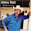 Johnny Bush: 'Reflections' (Heart of Texas Records, 2013)