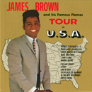 James Brown & The Famous Flames: 'James Brown & His Famous Flames Tour the U.S.A.' (King Records, 1962)