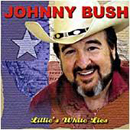 Johnny Bush: 'Lillie's White Lies' (Heart of Texas Records, 2006)