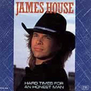 James House: 'Hard Times For A Honest Man' (MCA Records, 1990)