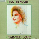 Jan Howard: 'Tainted Love' (AVI Records, 1983)