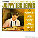 Jerry Lee Lewis: 'The Golden Hits of Jerry Lee Lewis' (Smash Records, 1964)