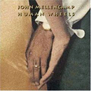 John Mellencamp: 'Human Wheels' (Mercury Records, 1993)