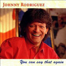 Johnny Rodriguez: 'You Can Say That Again' (Hightone Records, 1996)
