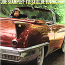 Joe Stampley : 'I'll Still Be Loving You' (Epic Records, 1985)