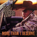 Josh Ward: 'More Than I Deserve' (Josh Ward Music, 2018)