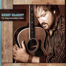 Kerry Gilbert: 'The Song Remembers When' (Kerry Gilbert Music, 2010)
