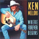 Ken Mellons: 'Where Forever Begins' (Epic Records, 1995)