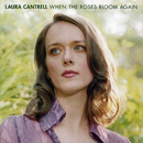 Laura Cantrell: 'When The Roses Bloom Again' (United Kingdom: Spit & Polish Records, 2002 / United States: Diesel Only Records, 2002)