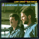 Larry Cordle, featuring Glen Duncan & Lonesome Standard Time: 'Lonesome Standard Time' (Sugar Hill Records, 1992)