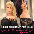 Lorrie Morgan & Pam Tillis: 'Come See Me & Come Lonely' (Goldenlane Records, 2017)