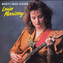 Louise Morrissey: 'When I Was Yours' (Ritz Records, 1990)