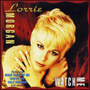 Lorrie Morgan: 'Watch Me' (BNA Records, 1992)