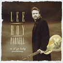 Lee Roy Parnell: 'We All Get Lucky Sometimes' (Arista Nashville Records, 1995)
