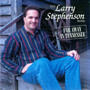 The Larry Stephenson Band: 'Far Away in Tennessee' (Pinecastle Records, 1995)