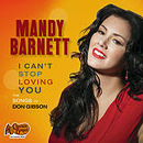 Mandy Barnett: 'I Can't Stop Loving You: Songs of Don Gibson' (Cracker Barrel, 2013)