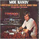 Moe Bandy: 'I Just Started Hating Cheating Songs Today' (GRC Records, 1974)
