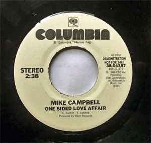 Mike Campbell 'One Sided Love Affair' (written by Even Stevens and Eddie Rabbitt) (a non-album track on Columbia Records in 1984) (No.52, 1984)