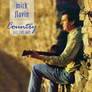 Mick Flavin: 'Country All The Way' (Ritz Records, 1997)
