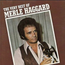 Merle Haggard: 'The Very Best of Merle Haggard' (Capitol Records, 1987)