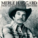 Merle Haggard: 'From The King To The Barrooms' (Hump Head Country Records, 2008)