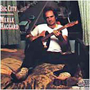 Merle Haggard: 'Big City' (Epic Records, 1981)