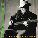 Merle Haggard: 'Like Never Before' (Rounder Records, 2003)