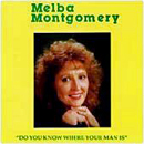 Melba Montgomery: 'Do You Know Where Your Man Is' (Playback Records, 1992)