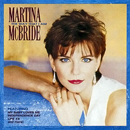 Martina McBride: 'i 'The Way That I Am' (RCA Records, 1993)
