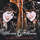Moore & Moore: 'The More I Get, The More I Want' (Belton Uncle Music / DOV, 2009)