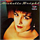 Michelle Wright: 'Now & Then' (Arista Records, 1992)