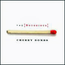 The Notorious Cherry Bombs: 'The Notorious Cherry Bombs' (Universal South Records, 2004)