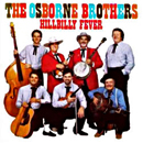 The Osborne Brothers (Sonny Osborne & Bobby Osborne): 'Hillbilly Fever' (CMH Records, 1991)