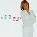 Patty Loveless: 'Strong Heart' (Epic Records, 2000)