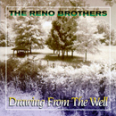 Ronnie Reno & The Reno Brothers (Dale Reno and Don Wayne Reno): 'Drawing From The Well' (Pinecastle Records, 1996)