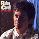 Rodney Crowell: 'Street Language (Columbia Records, 1986)