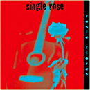 Rosie Flores: 'Single Rose' (Durango Rose Records, 2004)