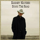 Rodney Hayden: 'Down The Road' (Palomino Records, 2007)