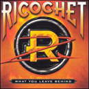 Ricochet: 'What You Leave Behind' (Columbia Records, 2000)