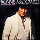 Ronnie McDowell: 'Good Time Lovin' Man' (Elektra Records, 1982)