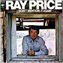 Ray Price: 'I Won't Mention It Again' (Columbia Records, 1971)
