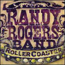 Randy Rogers Band: 'Rollercoaster' (Smith Music Group, 2004)